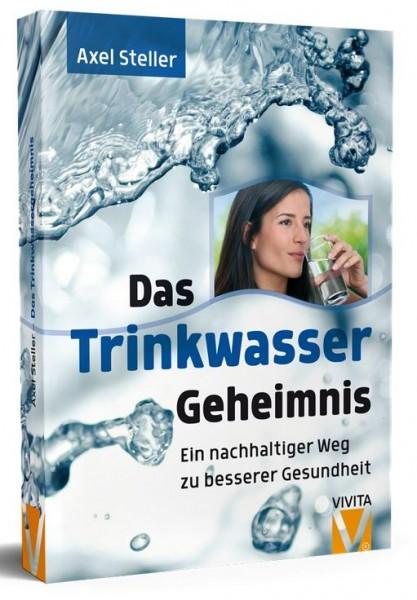 Das Trinkwassergeheimnis von Axel Steller